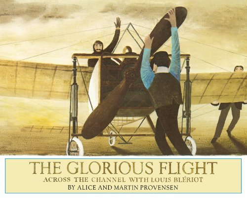 [The Glorious Flight: Across the Channel with Louis Bleriot]