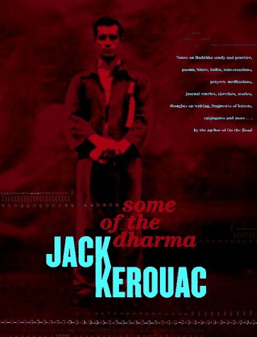 Some of the Dharma, Kerouac, Jack