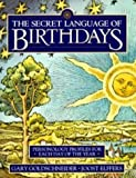 The Secret Language of Birthdays : Personology Profiles for Each Day of the Year - book cover picture