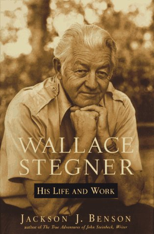 Wallace Stegner: His Life and Work, Benson, Jackson J.