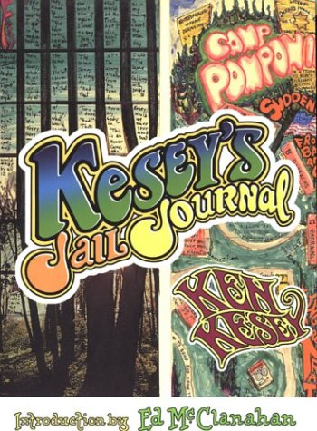 Kesey's Jail Journal: Cut the M************ Loose, Ken Kesey