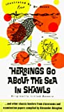 Herrings Go About the Sea in Shawls