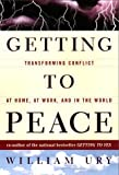 Buy Getting to Peace: Transforming Conflict at Home, at Work, and in the World from Amazon