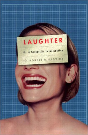 Laughter: A Scientific Investigation, Provine, Robert R.