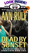 DEAD BY SUNSET : DEAD BY SUNSET by  Ann Rule (Author) (Mass Market Paperback)