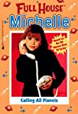 Calling All Planets (Full House Michelle)