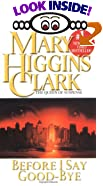 Before I Say Good-Bye by  Mary Higgins Clark (Mass Market Paperback)