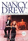 The Case of Capital Intrigue (Nancy Drew, No 142) by  Carolyn Keene, Elizabeth Nugent (Paperback)