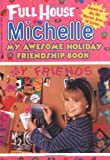 My Awesome Holiday Friendship Book (Full House Michelle)