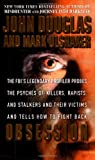 Obsession: The Fbi Probes Killers, Rapists and Stalkers and Tells How to Fight Back