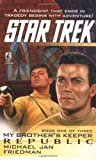 My Brother's Keeper, Book 1: Republic (Star Trek)