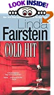 Cold Hit by  Linda A. Fairstein (Mass Market Paperback)