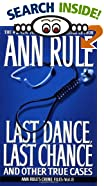 Last Dance, Last Chance by  Ann Rule (Author) (Mass Market Paperback)