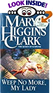 Weep No More My Lady: A Suspense Story by  Mary Higgins Clark (Mass Market Paperback)