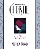The Complete Christie: An Agatha Christie Encyclopedia by Agatha Christie