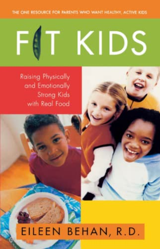Fit Kids: Raising Physically and Emotionally Strong Kids with Real Food, Behan, Eileen
