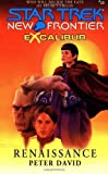 New Frontier: Excalibur, Book 2: Renaissance (Star Trek)