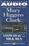 Stowaway and Milk Run: Two Unabridged Stories from Mary Higgins Clark [UNABRIDGED] by  Mary Higgins Clark, Jan Maxwell (Reader) (Audio Cassette)