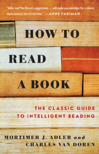 How to Read a Book : The Classic Guide to Intelligent Reading