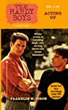 ACTING UP: HARDY BOYS CASEFILES #116 by  Franklin W. Dixon (Mass Market Paperback)