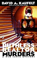The Ruthless Realtor Murders by David A Kaufelt