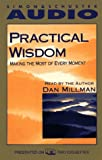 PRACTICAL WISDOM MAKING THE MOST OF EVERY MOMENT