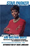 Pimps, Whores and Welfare Brats : From Welfare Cheat to Conservative Messenger