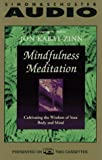 Mindfulness Meditation Cultivating the Wisdom of Your Body and Mind