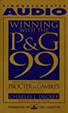 Buy Winning With the P&G 99: 99 Principles and Practices of Procter & Gamble's Success from Amazon