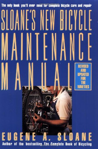 Sloane's New Bicycle Maintenance Manual, Sloane, Eugene