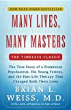 Book Cover: Many Lives, Many Masters: The True Story Of A Prominent Psychiatrist, His Young Patient, And The Past-life Therapy That Changed Both Their Lives by Brian L. Weiss