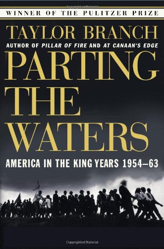Parting the Waters : America in the King Years 1954-63, Branch, Taylor