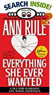 EVERYTHING SHE EVER WANTED by  Ann Rule (Mass Market Paperback)
