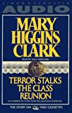 TERROR STALKS THE CLASS REUNION [ABRIDGED] by  Mary Higgins Clark, Sally Kirkland (Reader)