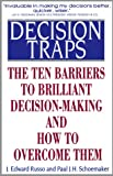 Buy Decision Traps: Ten Barriers to Brilliant Decision-Making and How to Overcome Them from Amazon