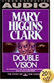 DOUBLE VISION [ABRIDGED] by Mary Higgins Clark