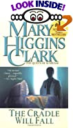 The Cradle Will Fall by  Mary Higgins Clark (Mass Market Paperback)