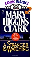 Stranger Is Watching by  Mary Higgins Clark (Author) (Mass Market Paperback)