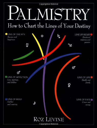 Palmistry: How to Chart the Lines of Your Life, Levine, Roz