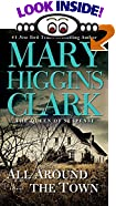 All Around the Town by  Mary Higgins Clark (Author) (Mass Market Paperback)