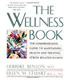 WELLNESS BOOK: THE COMPREHENSIVE GUIDE TO MAINTAINING HEALTH AND TREATING STRESS-RELATED ILLNES