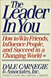 Buy The Leader in You: How to Win Friends, Influence People, and Succeed in a Changing World from Amazon