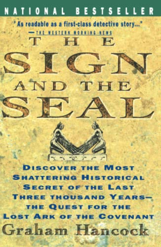 Sign and the Seal: The Quest for the Lost Ark of the Covenant - Graham Hancock