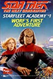 The Next Generation: Starfleet Academy, #1: Worf's First Adventure (Star Trek)