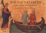 Jesus of Nazareth : A Life of Christ Through Pictures
