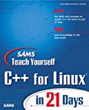 Sams Teach Yourself C++ for LINUX in 21 Days (With CD-ROM) Cover