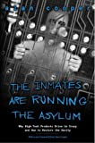 Book Cover: The Inmates Are Running The Asylum : Why High Tech Products Drive Us Crazy And How To Restore The Sanity by Alan Cooper
