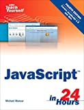 Sams Teach Yourself JavaScript in 24 Hours (4th Edition) (Sams Teach Yourself in 24 Hours)
