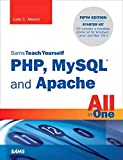 Sams teach yourself PHP, MySQL and Apache: all in one