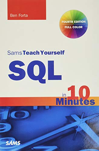 Sams Teach Yourself SQL in 10 Minutes (4th Edition) - Ben Forta